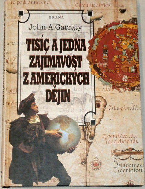 Garraty John A. - Tisíc a jedna zajímavost z amerických dějin