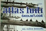 Skňouřil Evžen - Atlas lodí: Školní lodě