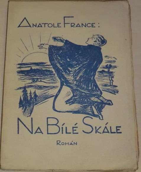 France Anatol - Na bílé skále