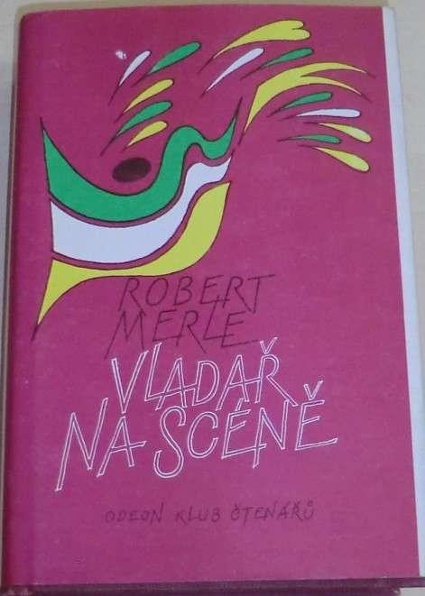 Merle Robert - Vladař na scéně