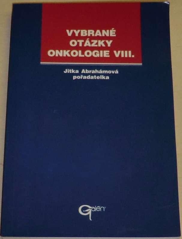 Abrahámová Jitka - Vybrané otázky onkologie VIII.