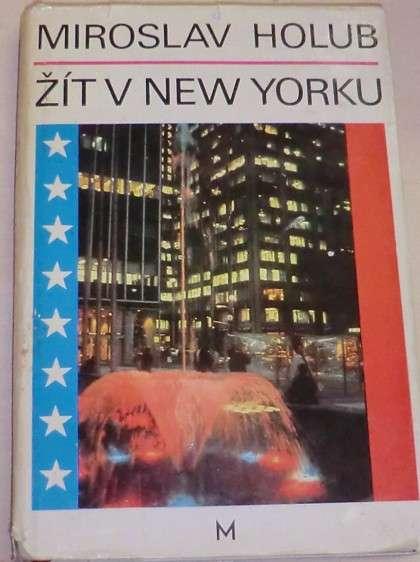 Holub Miroslav - Žít v New Yorku