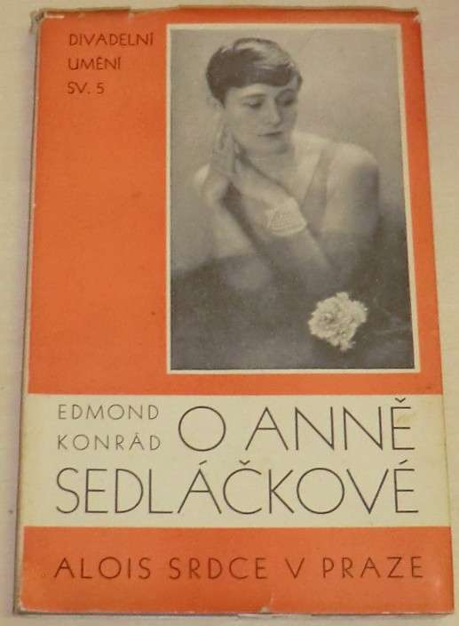 Konrád Edmond - O Anně sedláčkové