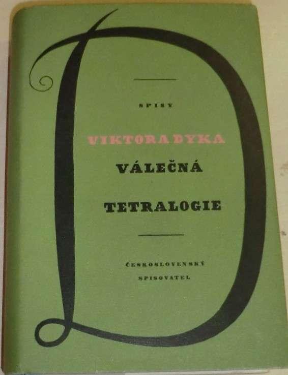Dyk Viktor - Válečná tetralogie