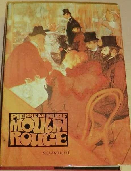 La Mure Pierre - Moulin Rouge
