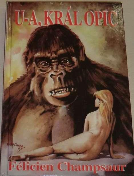 Champsaur Félicien - U-A. král opic
