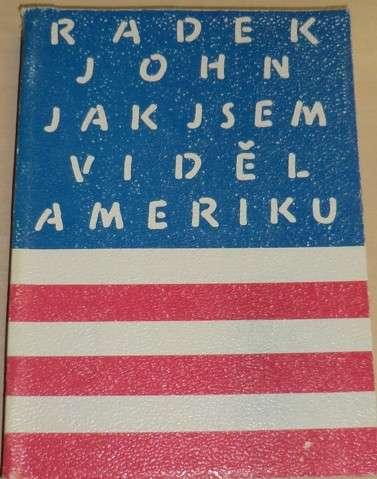 John Radek - Jak jsem viděl Ameriku