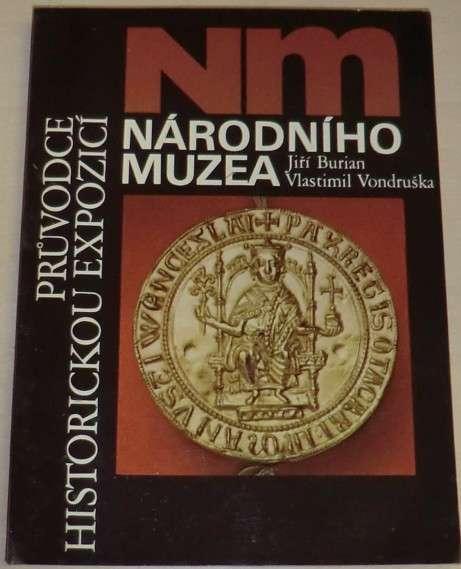 Burian, Vondruška - Průvodce historickou expozicí NM
