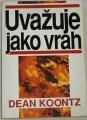Koontz Dean - Uvažuje jako vrah
