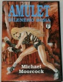Moorcock Michael - Amulet šíleného boha