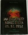 Komárek Martin - Jak (ne)přežít konec světa 21.12. 2012