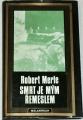 Merle Robert - Smrt je mým řemeslem