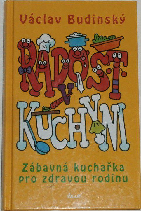 Budinský Václav - Radost v kuchyni