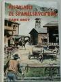 Grey Zane - Pistolníci ze španělských hor