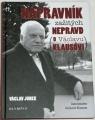 Junek Václav - Nápravník zažitých nepravd (o Václavu Klausovi)
