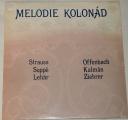 LP Melodie kolonád - Strauss, Offenbach, Lehár...