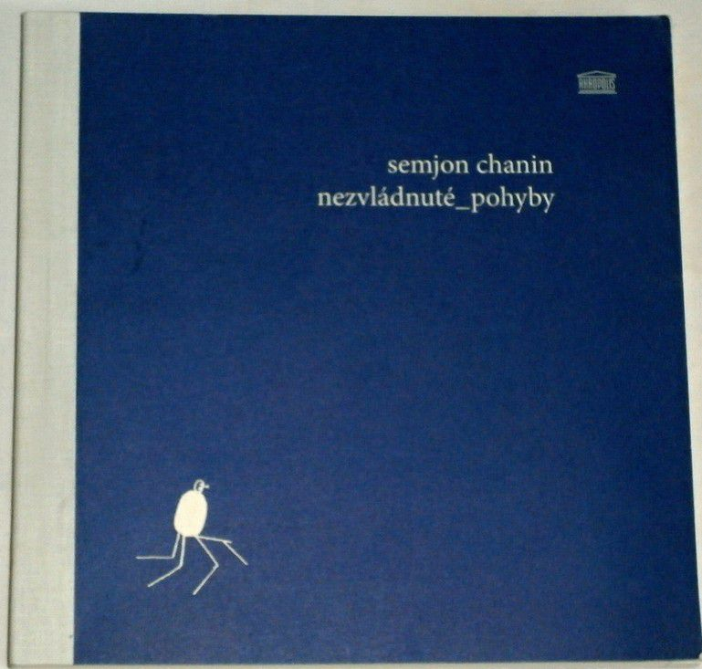 Chanin Semjon - Nezvládnuté pohyby