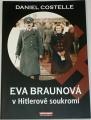 Costelle Daniel - Eva Braunová v Hitlerově soukromí