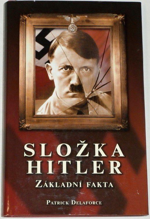 Delaforce Patrick - Složka Hitler