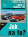 Etzold H. R. - Jak na to? Ford Fiesta, Ford Ka, Mazda 121