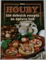 Hrevušová Radka - Houby: 220 dobrých receptů na úpravu hub
