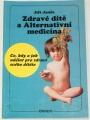 Janča Jiří - Zdravé dítě a Alternativní medicína