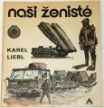 Liebl Karel - Naši ženisté