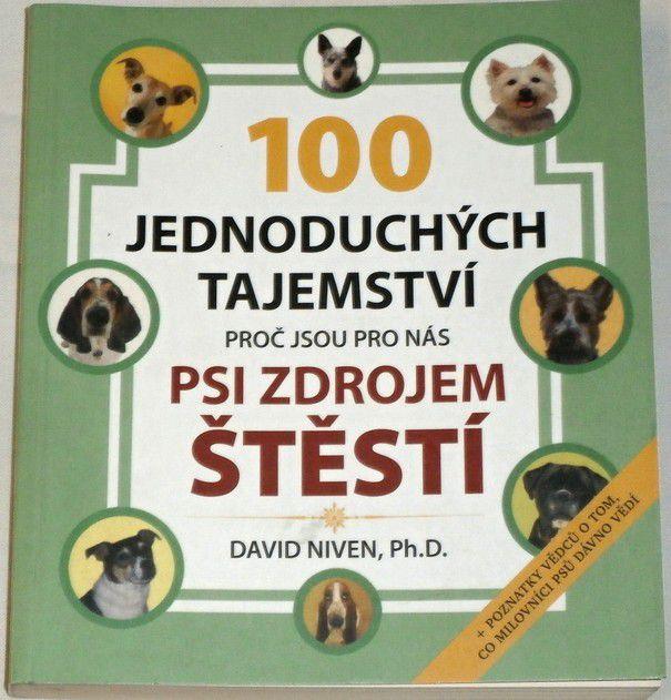 Niven David - 100 jednoduchých tajemství proč jsou pro nás psi zdrojem štěstí