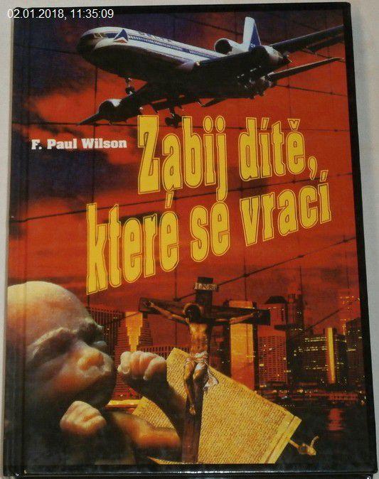 Wilson F. Paul - Zabij dítě, které se vrací