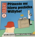 Adams Scott – Dilbert 2: Přineste mi hlavu poslíčka Williho!
