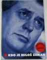 Kdo je Miloš Zeman - Exkluzivní výpověď