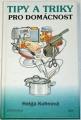 Kuhnová Helga - Tipy a triky pro domácnost