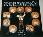LP Moravanka - To je chasa veselá