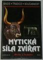 Saunders Nicholas J. - Mytická síla zvířat