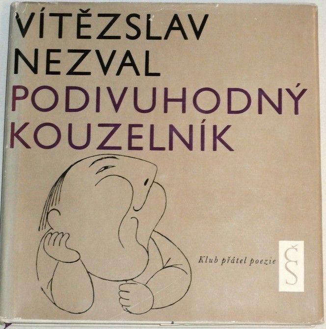 Nezval Vítězslav - Podivuhodný kouzelník