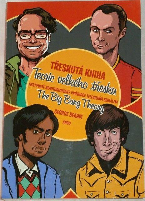 Beahm George - Třeskutá knihy: Teorie velkého třesku