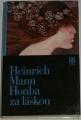 Mann Heinrich - Honba za láskou