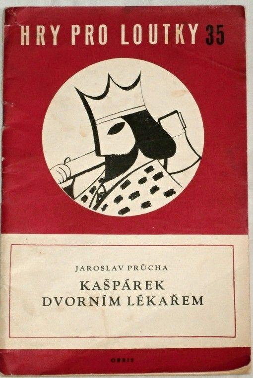 Průcha Jaroslav - Kašpárek dvorním lékařem