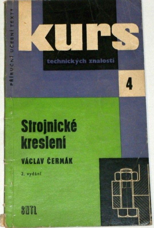 Čermák V. - Kurs technických znalostí: Strojnické kreslení