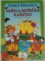 Česká říkadla - Vařila myšička kašičku