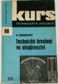 Dobrovolný B. - Kurs technických znalostí : Technické kreslení ve strojírenství