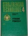 Frank Augustin - Strojírenská technologie 4: Výrobní pomůcky