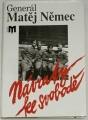 Generál Matěj Němec - Návraty ke svobodě