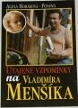 Horáková-Fonová Alena - Utajené vzpomínky na Vladimíra Menšíka
