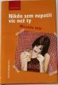 July Miranda - Nikdo sem nepatří víc než ty
