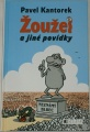 Kantorek Pavel - Žoužel a jiné povídky