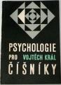 Král Vojtěch - Psychologie pro číšníky