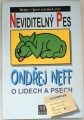 Neff Ondřej - Neviditelný pes: O lidech a psech