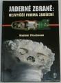 Pitschmann Vladimír - Jaderné zbraně: Nejvyšší forma zabíjení