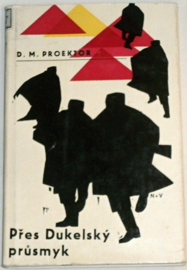 Proektor D. M. - Přes Dukelský průsmyk